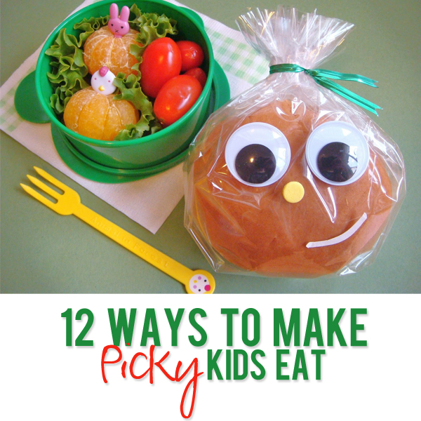 12 Ways To Make Picky Kids Eat
