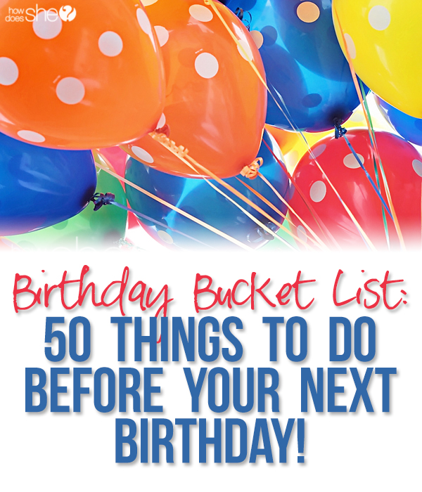 birthday bucket list round up