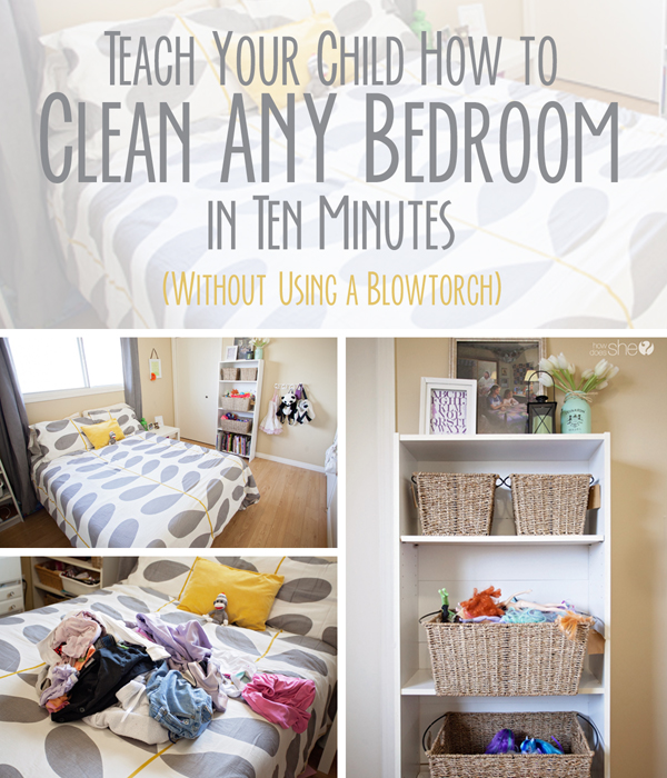 http://www.howdoesshe.com/wp-content/uploads/2015/03/Teach-Your-Child-How-to-Clean-ANY-Bedroom-in-Ten-Minutes-Without-Using-a-Blowtorch-1.jpg