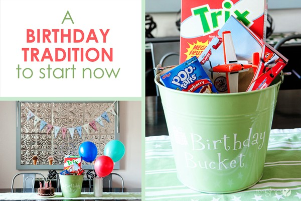 http://www.howdoesshe.com/wp-content/uploads/2015/04/Birthday-Bucket-birthday-tradition-to-start-now-600x400.jpg