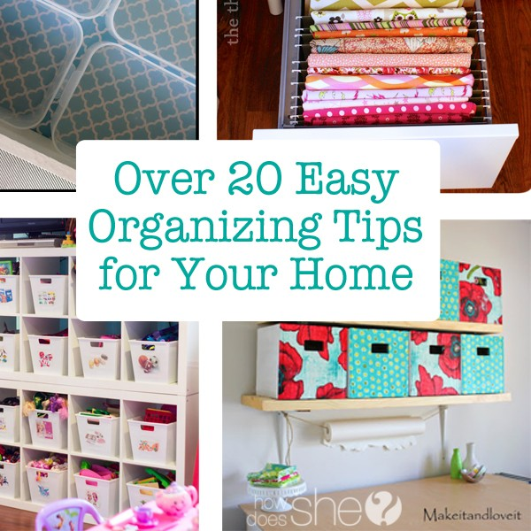 http://www.howdoesshe.com/wp-content/uploads/2015/04/Over-20-Organizing-Tips-for-Your-Home-600x600.jpg