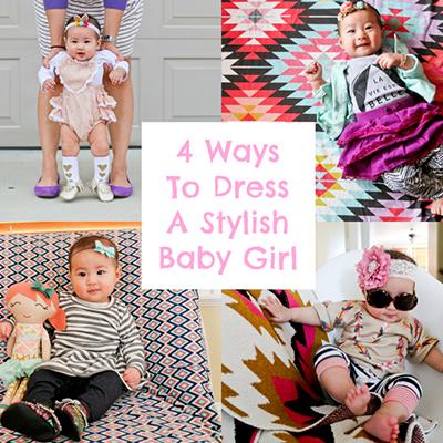 Sandy a la Mode - 4 Ways To Dress A Stylish Baby Girlthumb