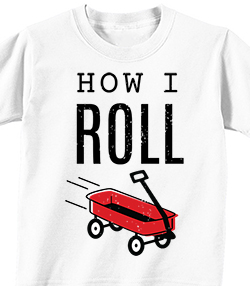 HOW I ROLL - T-shirt Transfer