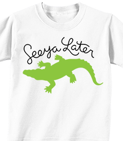 SEE YOU LATER ALIGATOR - T-shirt Transfer