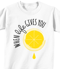 WHEN LIFE GIVES YOU LEMONS - T-shirt Transfer