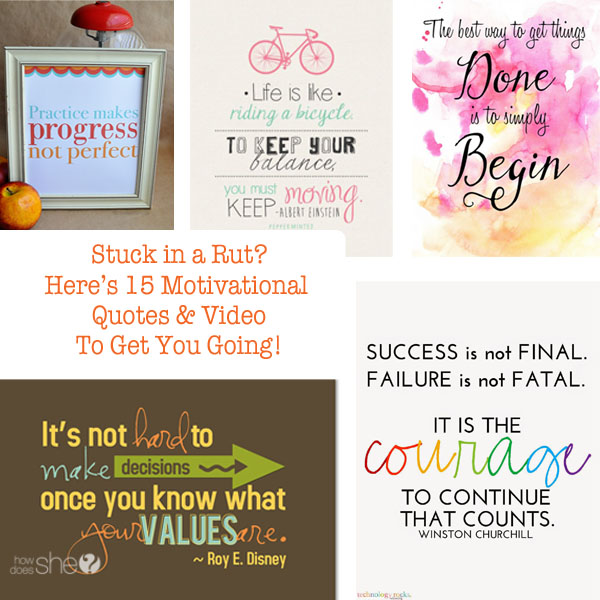 ... in a Rut? Here's 15 Motivational Quotes & Video to Get You Going