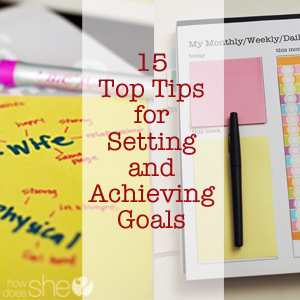 15 Top tips for Setting and Achieving Goals