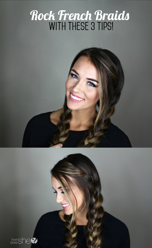 Rock French Braids with These Three Tips