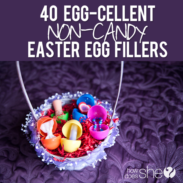 40 Egg-cellent Non-Candy Easter Egg Fillers