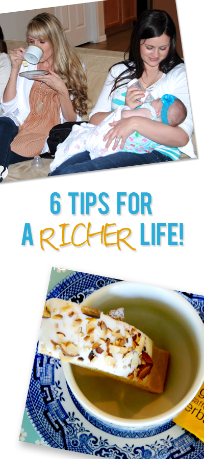 6 tips for a richer life