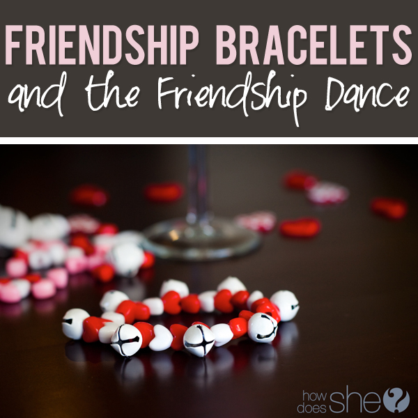 Friendship Bracelets and the Friendship Dance