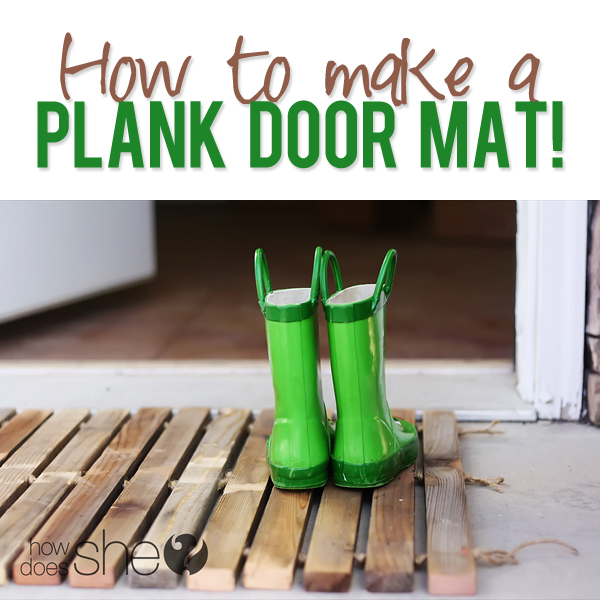 How to make a Plank Door Mat!