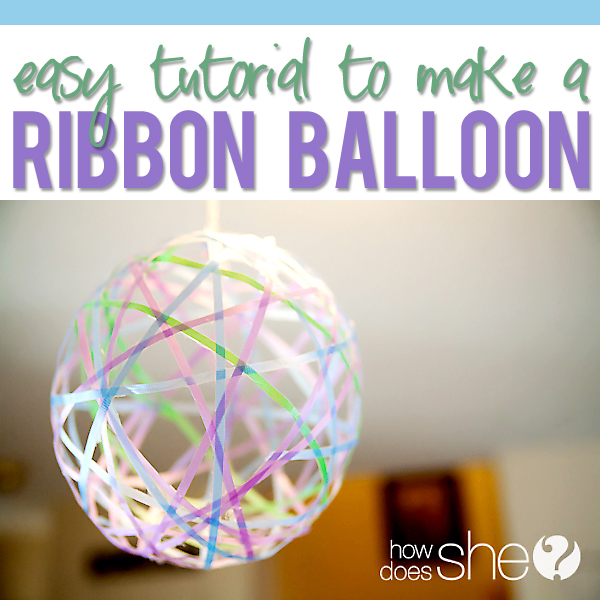 Make Your Own Ribbon Balloon Decorations! | How Does She