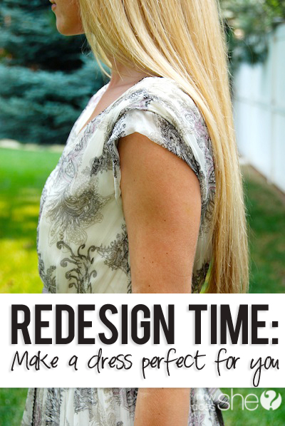 Redesign Time How to make a dress perfect for you