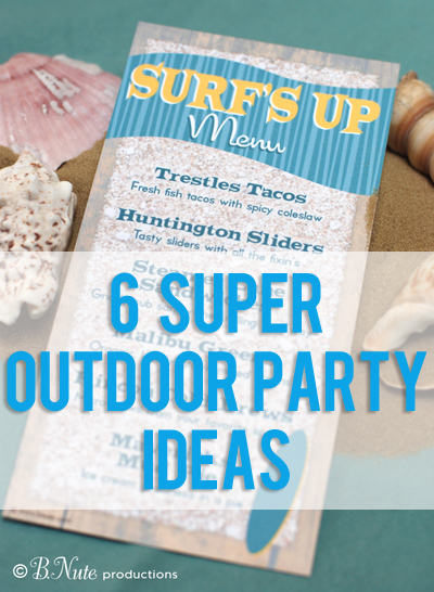 Six Super Outdoor Party IDeas