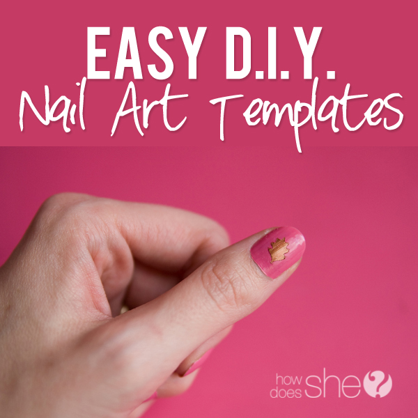 Super Easy DIY Nail Art Templates