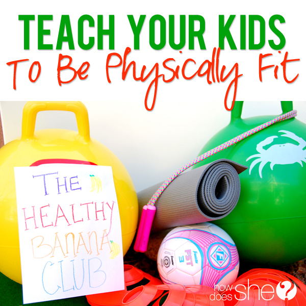 Teach Your Kids At a Young Age to Be Physically Fit