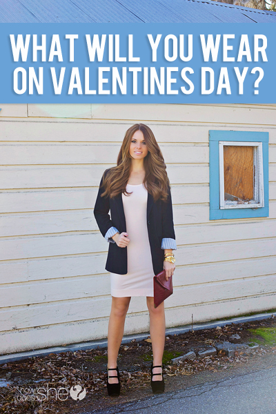 What will you wear on Valentines Day