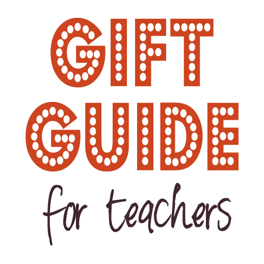 Gift Guide – Teachers